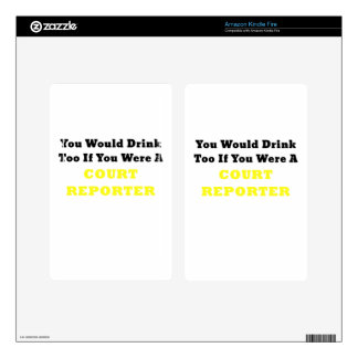 You Would Drink too if you were a Court Reporter Skin For Kindle Fire