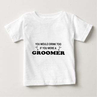 You would drink too if you were a groomer! baby T-Shirt