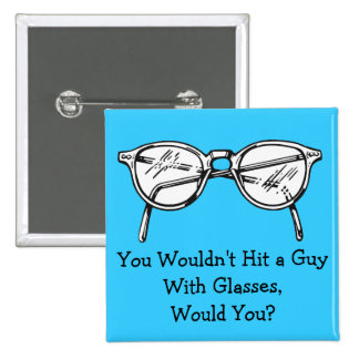 You wouldn't hit a car with glasses, would you? button