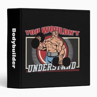You Wouldn't Understand Bodybuilder 3 Ring Binder