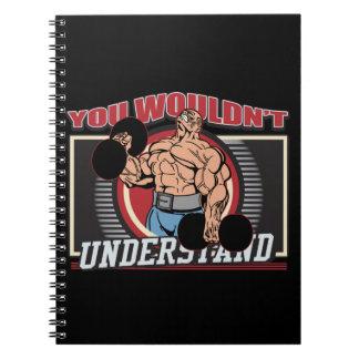 You Wouldn't Understand Bodybuilder Spiral Note Book