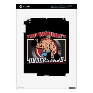 You Wouldn't Understand Bodybuilder Decal For iPad 3
