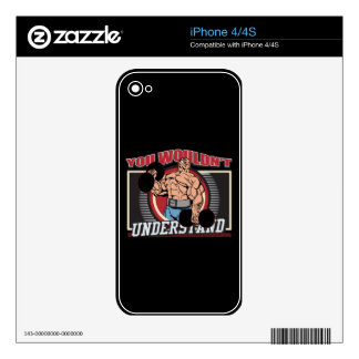 You Wouldn't Understand Bodybuilder Skin For The iPhone 4