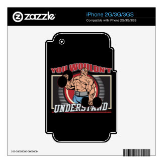 You Wouldn't Understand Bodybuilder Decals For iPhone 3GS