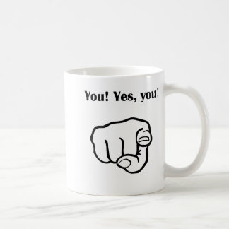 You!Yes You! Coffee Mug
