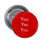 You.Yes.You. Pinback Buttons