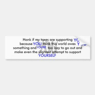 YOU, YOU, YOU, YOU, YOU'RE, YOURSELF, Honk if m... Car Bumper Sticker