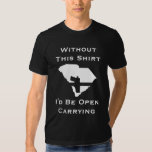 You'd be open carrying, without this shirt