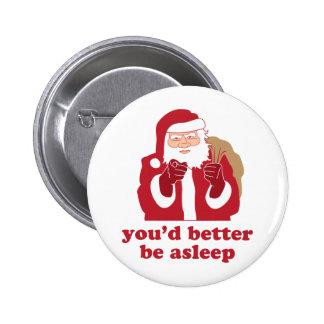 You'd Better Be Asleep Santa Pinback Button