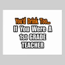 You'd Drink Too...1st Grade Teacher Postcard