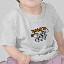 You'd Drink Too...1st Grade Teacher T-shirt