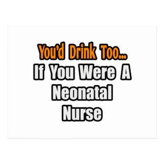 You'd Drink Too...Neonatal Nurse Postcard