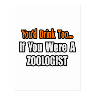You'd Drink Too...Zoologist Postcard