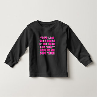 You'd lose your lunch if you knew how meat... toddler t-shirt