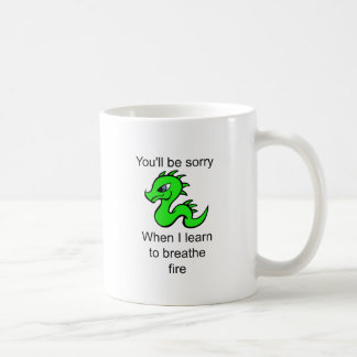 Youll be sorry - baby dragon coffee mug