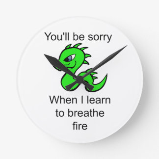 Youll be sorry - baby dragon round clock
