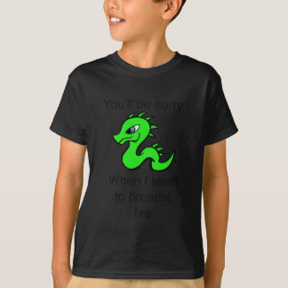 Youll be sorry - baby dragon T-Shirt