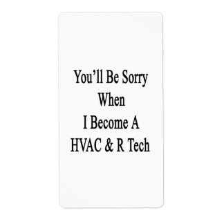 You'll Be Sorry When I Become A HVAC R Tech Custom Shipping Label
