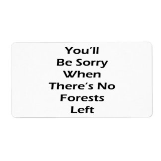 You'll Be Sorry When There's No Forests Left Custom Shipping Labels