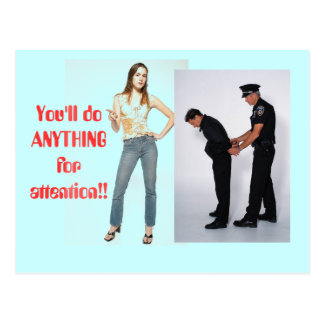 """You'll Do Anything for Attention"" postcard"