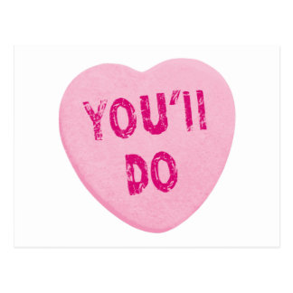 You'll Do Funny Valentine's Day Heart Candy Postcard