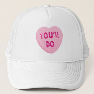 Youu0026#39;ll Do Funny Valentineu0026#39;s Day Heart Candy Trucker