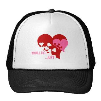 You'll Do Valentine Trucker Hat