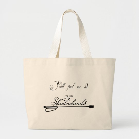 You'll Find me at Club Shadowlands Large Tote Bag