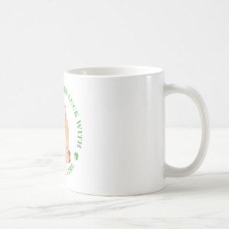 You'll Have More Luck With an Irish Girl. Coffee Mug