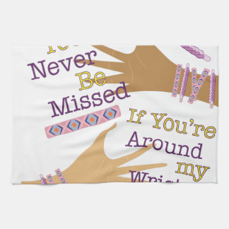 You'll Never Be Missed Kitchen Towel