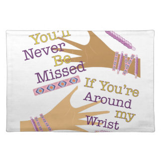 You'll Never Be Missed Cloth Placemat