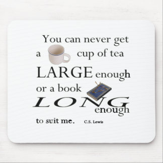 You'll never find a cup of tea mouse pad