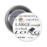 You'll never find a cup of tea pinback button