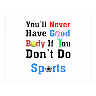 You'll Never Have Good Body If You Don't Do Sports Postcard