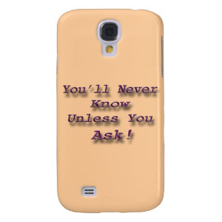 You'll Never Know Unless You Ask pink Samsung S4 Case