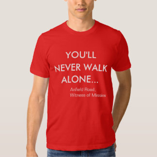 You'll Never Walk Alone Liverpool FC Tee Shirt