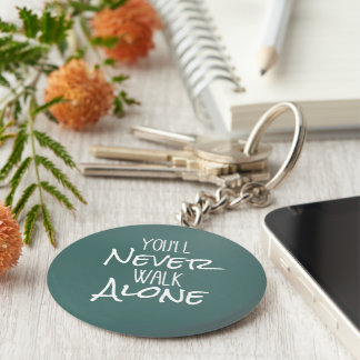 You'll Never Walk Alone Quote Keychain