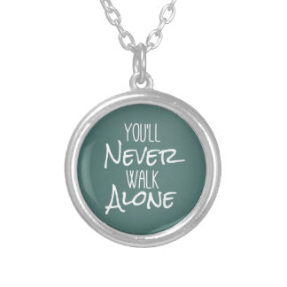 You'll Never Walk Alone Quote Silver Plated Necklace