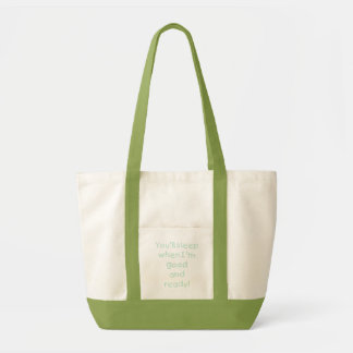 You'll Sleep When I'm Good and Ready - Green Tote Bag