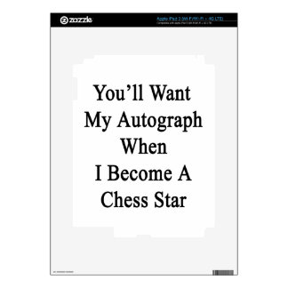 You'll Want My Autograph When I Become A Chess Sta iPad 3 Skins