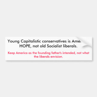 Young Capitalistic conservatives is America's H... Bumper Sticker