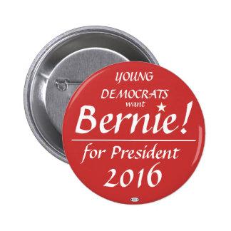 Young Democrats Want Bernie 2016 Political Button