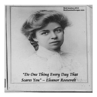 Young Eleanor Roosevelt Do Something Scary Poste Poster