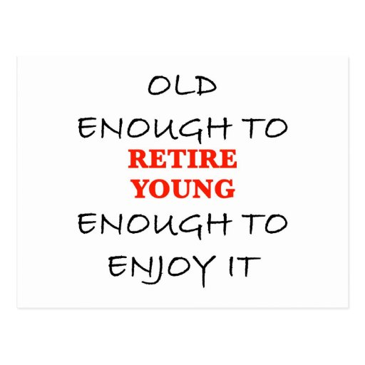 Young Enough to Retire Postcard