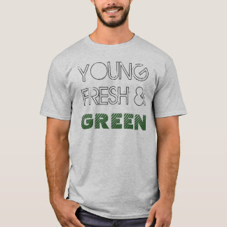Young Fresh & Green T-Shirt