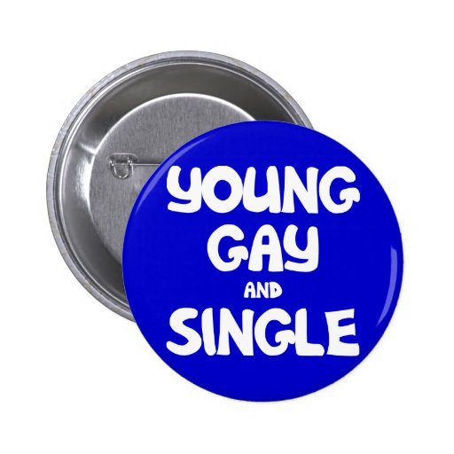 Young Gay and Single 2 Inch Round Button