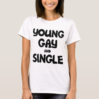 Young Gay and Single T-Shirt