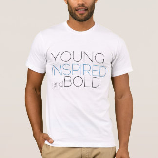 Young, Inspired, and Bold T-Shirt