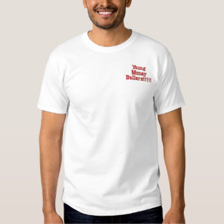 Young Money Ballers!!!!! Embroidered T-Shirt
