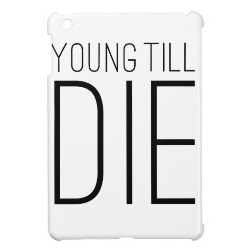 Young Till Die Typographic Statement Design Cover For The iPad Mini